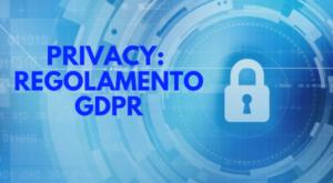 Privacy Regolamento GDPR